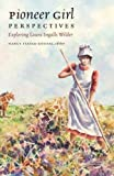 img - for Pioneer Girl Perspectives: Exploring Laura Ingalls Wilder book / textbook / text book