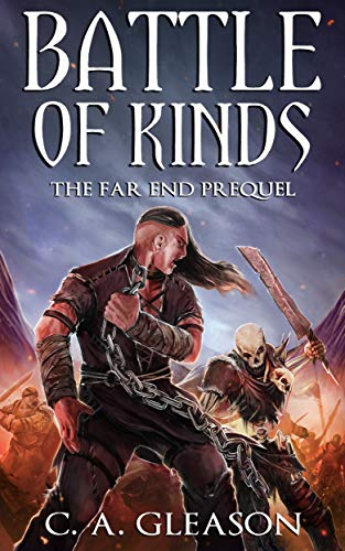 Battle of Kinds (The Far End Book 0) by [Gleason, C.A.]