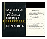 Pan-Africanism and East African Integration, Joseph S. Nye, 0674653009