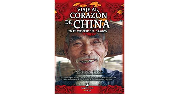 Amazon.com: Viaje al corazón de China (Spanish Edition) eBook: Vicenta Cobo: Kindle Store