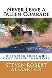 Never Leave a Fallen Comrade, Steven Robert Alexander, 1490991611