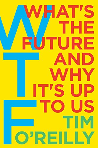 Amazon wtf whats the future and why its up to us ebook tim wtf whats the future and why its up to us by o fandeluxe Images