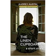 THE LINEN CUPBOARD: a short story