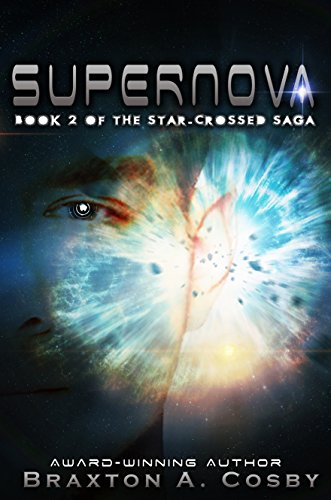 Supernova: An Epic Space Adventure Series (The Star-Crossed Saga)