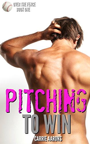 Phenom Players - Pitching to Win (Over the Fence Book 1)