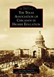 Texas Association of Chicanos in Higher Education, The (Images of America (Arcadia Publishing))