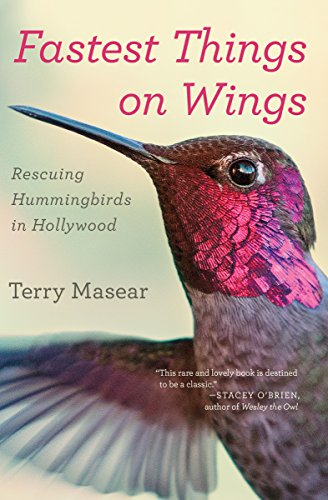 Fastest Things on Wings: Rescuing Hummingbirds in Hollywood cover