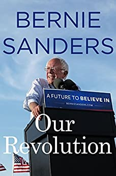 Our Revolution: A Future to Believe In by [Sanders, Bernie]