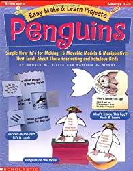Easy Make & Learn Projects: Penguins: Simple How-to's for Making 15 Movable Models & Manipulatives That Teach About These Fascinating and Fabulous Birds