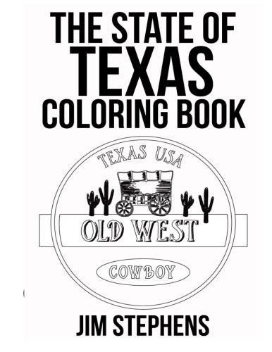 The State of Texas Coloring Book: Jim Stephens: 9781517758059 ...