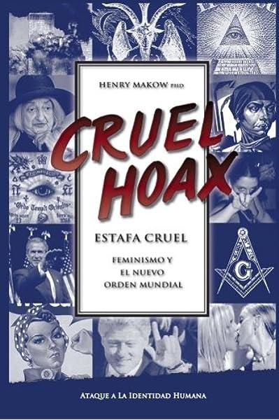 Estafa Cruel - Feminismo y El Nuevo Orden Mundial: El Ataque a Tu Identidad Humana: Amazon.es: Makow Ph.D, Henry: Libros