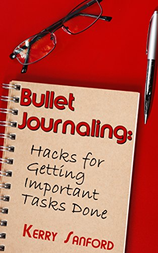 Pdf eBooks Bullet Journaling: Hacks for Getting Important Tasks Done