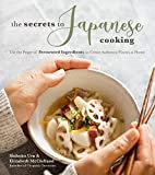 The Secrets to Japanese Cooking: Use the Power of Fermented Ingredients to Create Authentic Flavors at Home