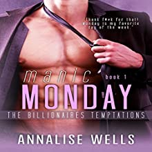 Manic Monday: The Billionaires Temptations, Book 1 Audiobook by Annalise Wells Narrated by Riley Mathews