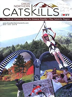 Great Northern Catskills: The Official Visitors Guide To Greene County, New York