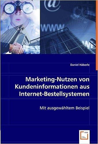 Book Marketing-Nutzen von Kundeninformationenaus Internet-Bestellsystemen: Mit ausgewähltem Beispiel