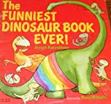 The Funniest Dinosaur Book Ever, Joseph Rosenbloom, 0806966246
