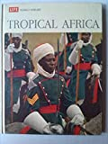 img - for Life World Library: Tropical Africa book / textbook / text book