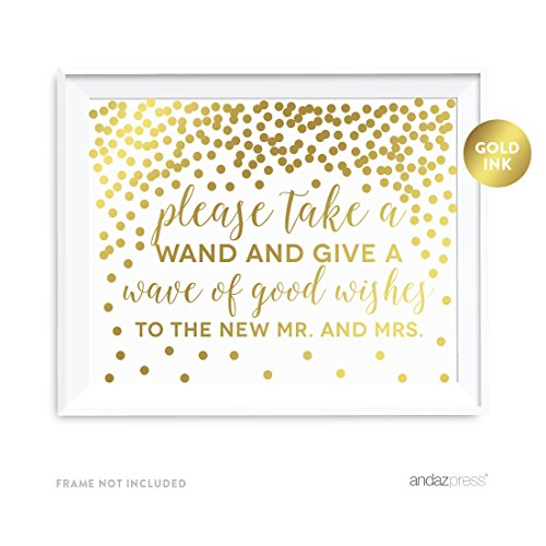 - Andaz Press Wedding Party Signs, Metallic Gold Confetti Polka Dots, 8.5x11-inch, Please Take a Wand and Give a Wave of Good Wishes to the New Mr. & Mrs., 1-Pack, Unframed