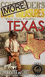 MORE COMMANDER'S LOST TREASURES YOU CAN FIND IN THE STATE OF TEXAS - FULL COLOR EDITION