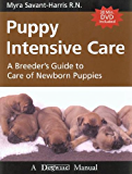 Puppy Intensive Care - A Breeder's Guide To Care of Newborn Puppies