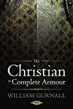 The Christian in Complete Armour by William Gurnall (March 01,2010)