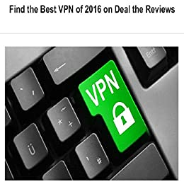 Amazon find the best vpn of 2016 on deal the reviews ebook find the best vpn of 2016 on deal the reviews by obrien roger fandeluxe Images