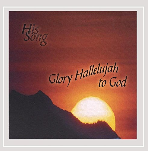 Glory To God Hallelujah - Glory Hallelujah to God
