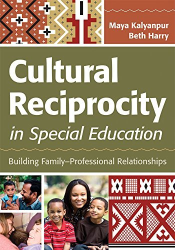 Cultural Reciprocity in Special Education: Building Family?Professional Relationships by Maya Kalyanpur Ph.D. (2012-06-13)