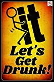 Let's GET Drunk! Funny Bar Sign 8''x12'' All Weather Metal Made in USA! Man Cave Decor Office Happy Hour Pub Poker Room