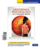 Abnormal Psychology in a Changing World 9780205842254