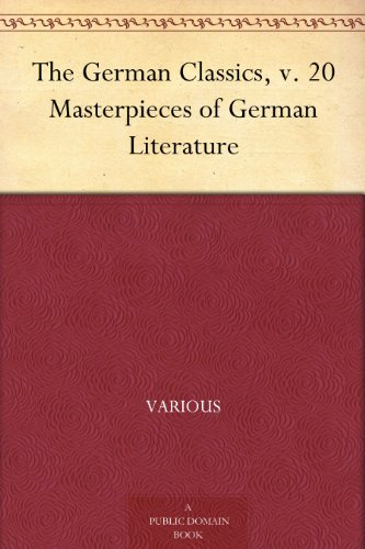 The German Classics, v. 20 Masterpieces of German Literature