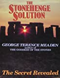 The Stonehenge Solution, George T. Meaden, 0285630571