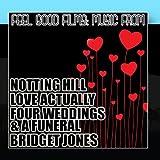 Feel Good Films: Music From Notting Hill / Love Actually / Four Weddings & A Funeral / Bridget Jones
