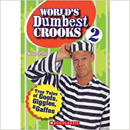 World's Dumbest Crooks 2 by Allan Zullo (2009-01-01)