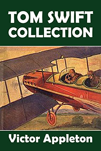 The Tom Swift Collection: 28 Novels in One Volume (Halcyon Classics) (Tom Swift Kindle Books)
