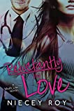 Reluctantly In Love (A What's Love??? novel Book 3)