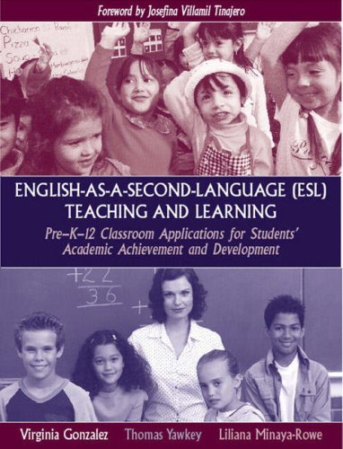 English-as-a-Second-Language (ESL) Teaching and Learning: Pre-K-12 Classroom Applications for Students' Academic Achieve