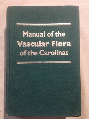 Manual of the Vascular Flora of the Carolinas;