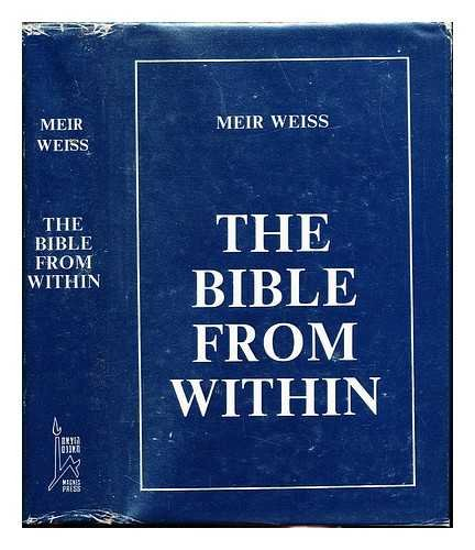 Bible from within: The Method of Total Interpretation (Publications of the Perry Foundation for Biblical Research in the Hebrew University of Jerusalem)