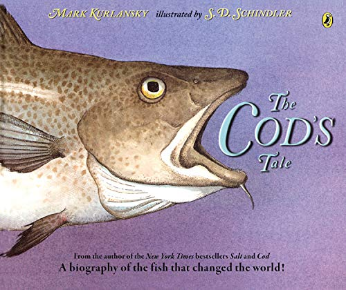 The Cod's Tale: A Biography of the Fish that Changed the World!
