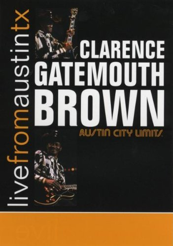 """DVD : Clarence """"Gatemouth"""" Brown - Live From Austin,texas (DVD)"""