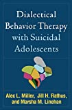 Dialectical Behavior Therapy with Suicidal