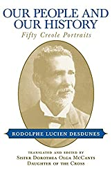 Our People and Our History: Fifty Creole Portraits