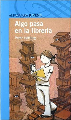 Libros en pdf gratis para descargar Algo pasa en la librería (Serie Azul. A partir de 12 años) en español FB2 8420444251