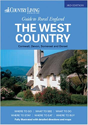 ;;PORTABLE;; The Country Living Guide To Rural England - The West Country (Travel Publishing): The West Country - Covers Cornwall, Devon, Somerset And Dorset. Savannah Terms history about referred