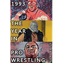 1993: The Year in Pro Wrestling: All the WWF and WCW supershows plus historic shows from Smoky Mountain and UFC