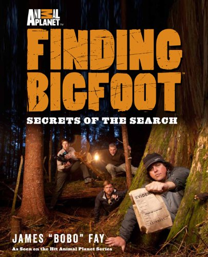 Animal Planet's Finding Bigfoot: Secrets of the Search