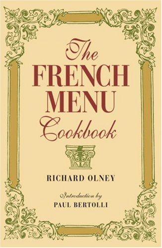 The French Menu Cookbook Richard Olney Paul Bertolli