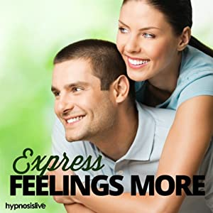 Express Feelings More Hypnosis Speech